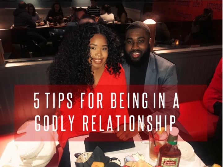 5 TIPS FOR BEING IN A GODLY RELATIONSHIP